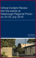 Link to the Critical Incident Review into the events at Greenough Regional Prison on 24-25 July 2018